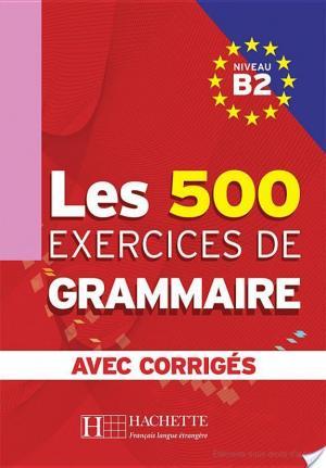 Affiche Les 500 exercices de grammaire + corrigés (B2)