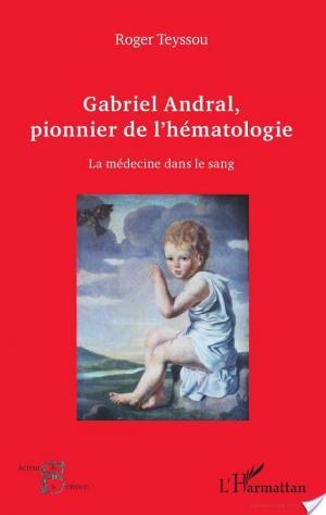 Affiche Gabriel Andral, pionnier de l'hématologie