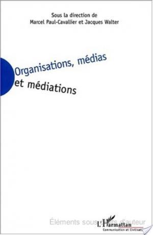 Affiche ORGANISATIONS, MÉDIAS ET MÉDIATIONS