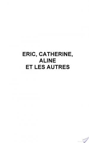 Affiche Eric, Catherine, Aline et les autres