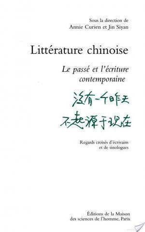 Affiche Littérature chinoise. Le passé et l'écriture contemporaine. Regards croisés d'écrivains et de sinologues.