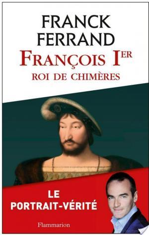 Affiche François 1er, roi de chimères