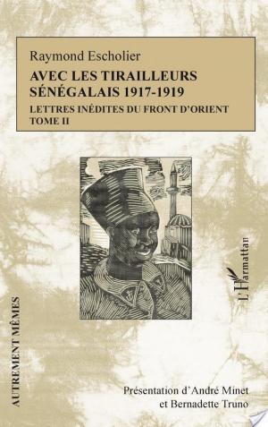 Affiche Avec les tirailleurs sénégalais (1917-1919) : Lettres inédites du front d'Orient