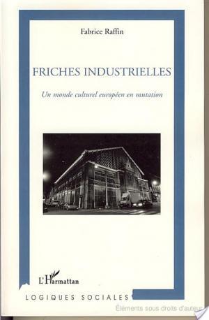 Affiche Friches industrielles