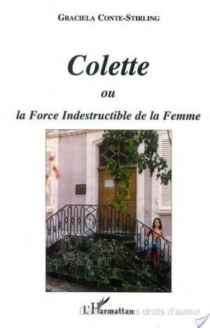 Affiche COLETTE OU LA FORCE INDESTRUCTIBLE DE LA FEMME