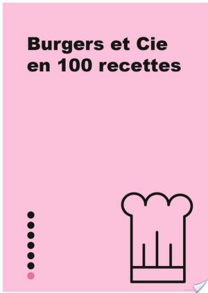 Affiche Petit Livre de - Burgers et Cie en 100 recettes