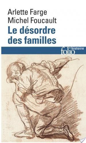 Affiche Le désordre des familles. Lettres de cachet des Archives de la Bastille au XVIIIe siècle