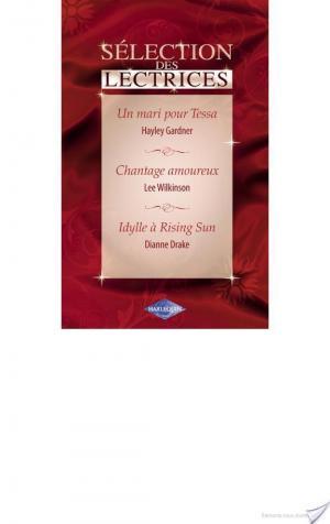 Affiche Un mari pour Tessa - Chantage amoureux - Idylle à Rising Sun (Harlequin Sélection des Lectrices)
