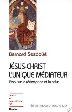 Affiche Jésus-Christ l'unique médiateur - Essai sur la rédemption et le salut