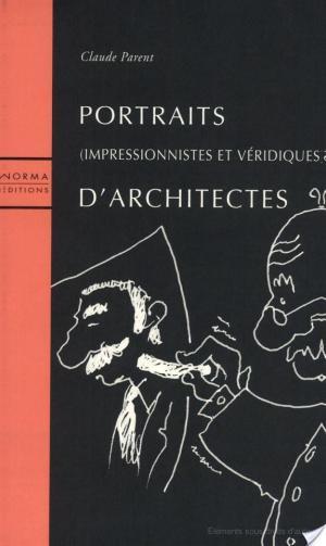 Affiche Portraits, impressionnistes et véridiques d'architectes
