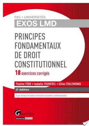 Affiche Principes fondamentaux de droit constitutionnel - 18 exercices corrigés