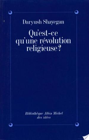 Affiche Qu'est-ce qu'une révolution religieuse ?