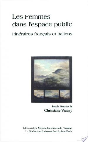 Affiche Les Femmes dans l'espace public. Itinéraires français et italiens.