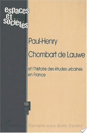 Affiche PAUL-HENRY CHOMBART DE LAUWE et l'histoire des études urbaines en France