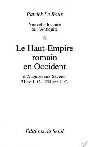 Affiche Le Haut-Empire romain en Occident. D'Auguste aux Sévères (31 av. J.-C.-235 ap. J.-C.)