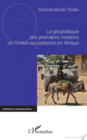 Affiche La géopolitique des premières missions de l'Union européenne en Afrique