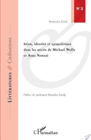 Affiche Islam, identité et géopolitique dans les récits de Michael Wolfe et Asra Nomani