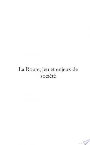 Affiche La Route, Jeu Et Enjeux de Societe