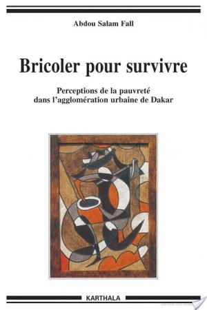 Affiche Bricoler pour survivre. Perceptions de la pauvreté dans l'agglomération urbaine de Dakar