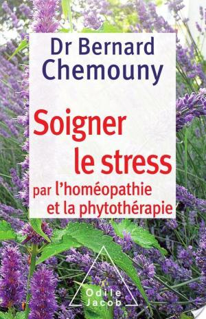Affiche Soigner le stress par l'homéopathie et la phytothérapie