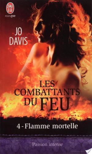 Affiche Les combattants du feu - 4 : Flamme mortelle