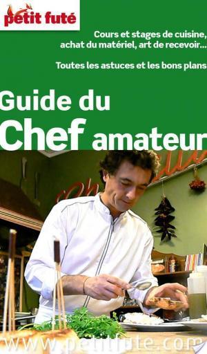 Affiche Guide du Chef amateur 2013 Petit Futé (avec photos et avis des lecteurs)