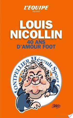 Affiche Louis Nicollin 40 ans d'amour foot