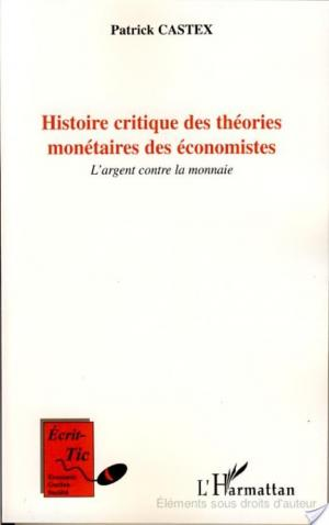 Affiche Histoire critique des théories monétaires des économistes