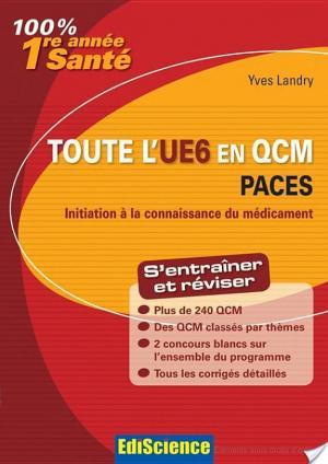 Affiche Toute l'UE6 en QCM 1re année Santé - Initiation à la connaissance du médicament
