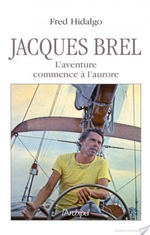 Affiche Jacques Brel, l'aventure commence à l'aurore