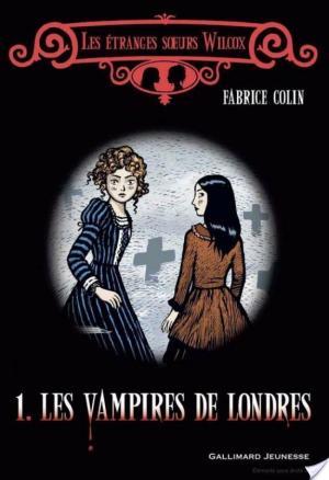Affiche Les étranges soeurs Wilcox (Tome 1) - Les vampires de Londres