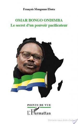 Affiche Omar Bongo Ondimba. Le secret d'un pouvoir pacificateur