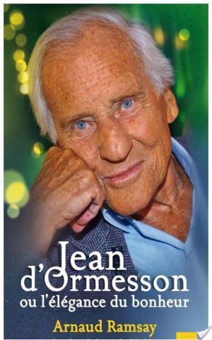 Affiche Jean D'Ormesson ou l'élégance du bonheur