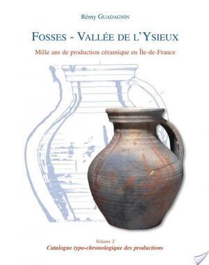 Affiche Fosses, vallée de l'Ysieux: Catalogue typochronologique des productions