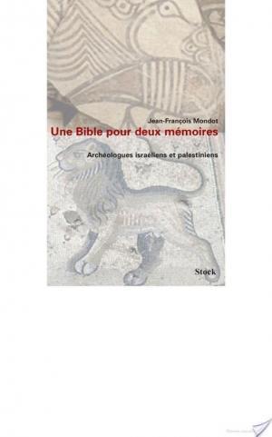 Affiche Une bible pour deux mémoires. Archéologues israéliens et palestiniens