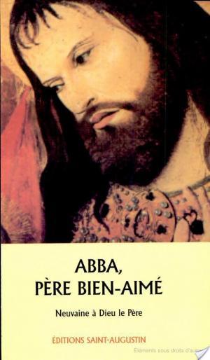 Affiche Abba, père bien-aimé : neuvaine à Dieu le père