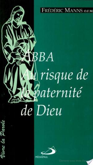 Affiche ABBA. Au risque de la paternité de Dieu