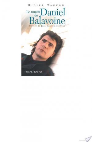 Affiche Le roman de Daniel Balavoine