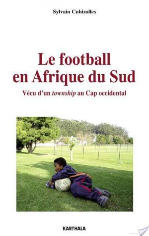 Affiche Le football en Afrique du Sud