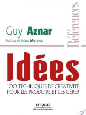 Affiche Idées - 100 techniques de créativité pour les produire et les gérer