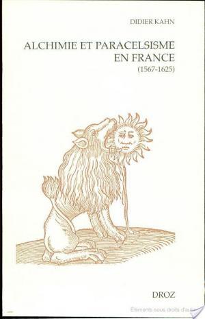 Affiche Alchimie et Paracelsisme en France à la fin de la Renaissance (1567-1625)