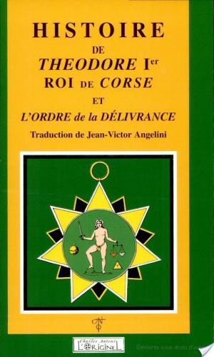 Affiche Histoire de Théodore Ier, roi de Corse : et l'Ordre de la délivrance