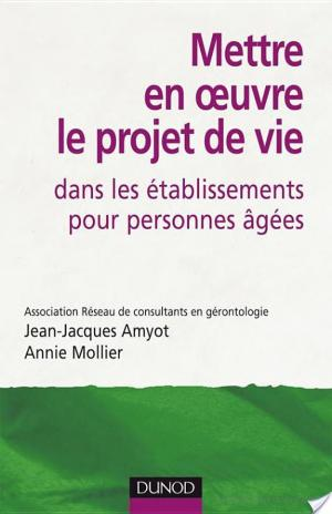 Affiche Mettre en oeuvre le projet de vie dans les établissements pour personnes âgées - 2e édition