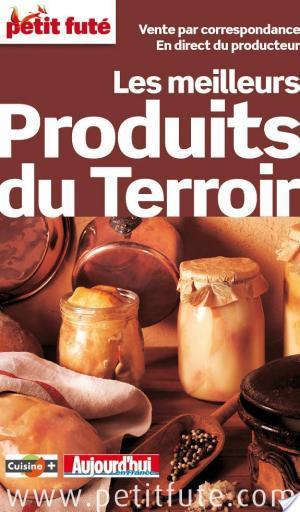 Affiche Produits du Terroir 2013-2014 Petit Futé (avec photos et avis des lecteurs)
