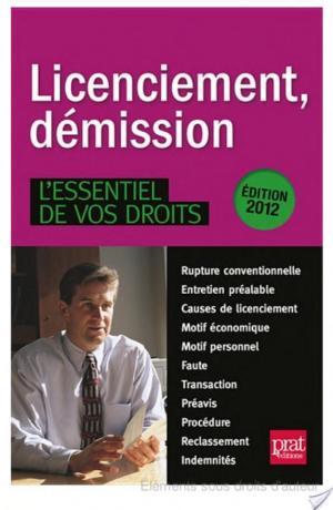 Affiche Licenciement, démission, l'essentiel de vos droits - 2012