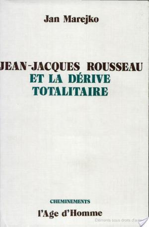 Affiche Jean-Jacques Rousseau et la dérive totalitaire