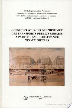 Affiche Guide des sources de l'histoire des transports publics urbains à Paris et en Ile-de-France XIXe-XXe siècles