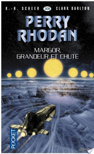 Affiche Perry Rhodan n°309 - Margor, grandeur et chute