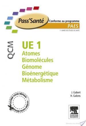 Affiche UE 1 - Atomes - Biomolécules - Génome - Bioénergétique - Métabolisme - QCM