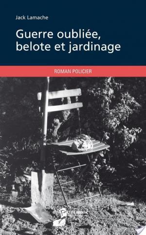Affiche Guerre oubliée, belote et jardinage